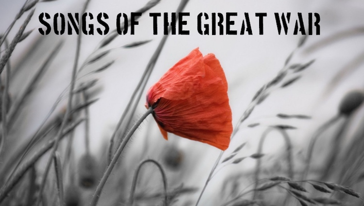 Songs of the Great War   On The Boards Staging Company